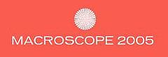 Macroscope 2005